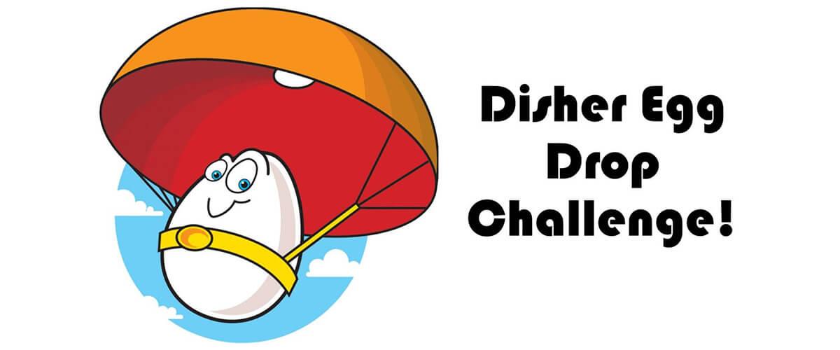 disher egg drop
