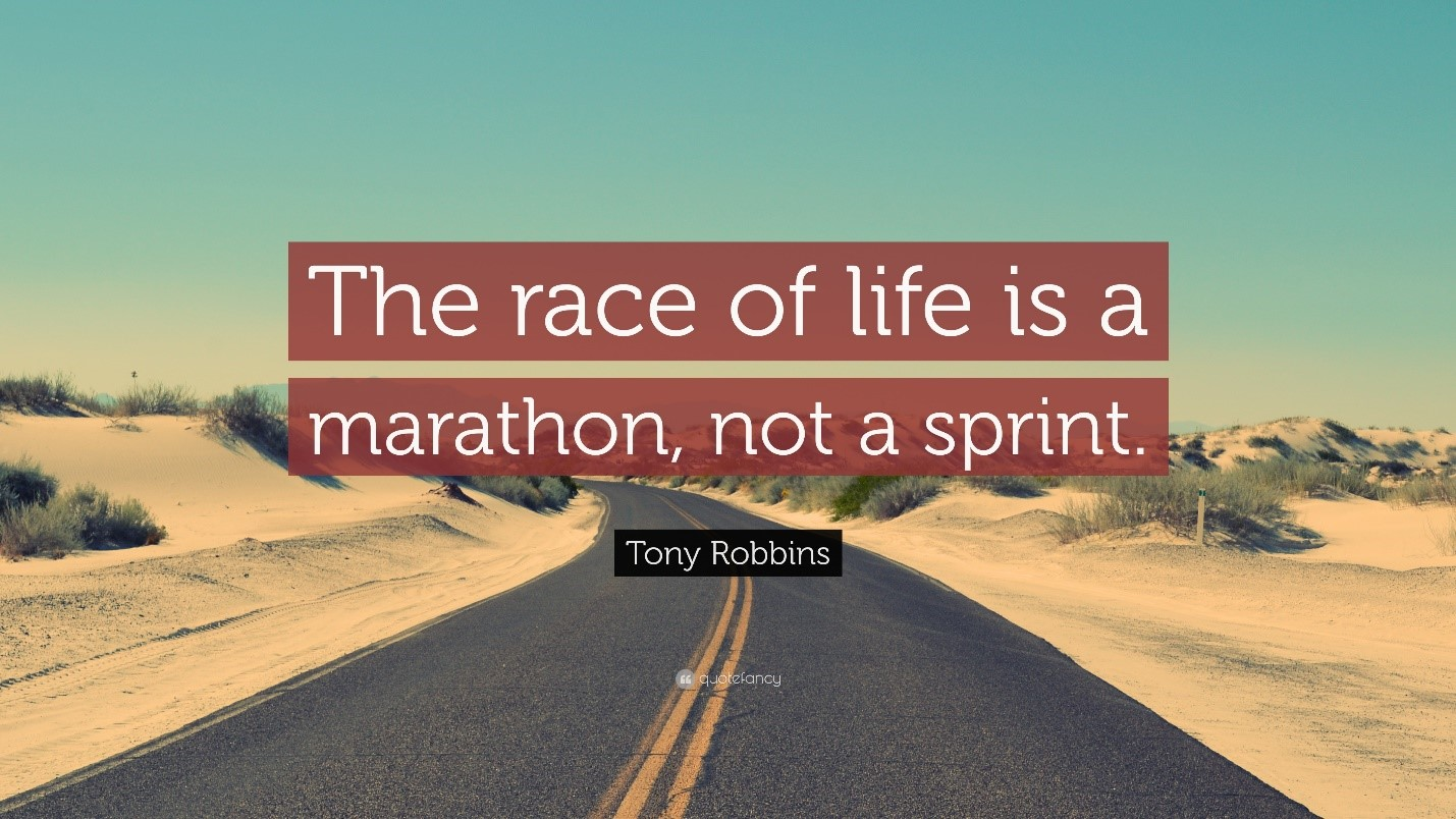 The Race of Life is a Marathon not a Sprint